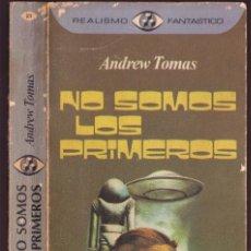 Libros de segunda mano: NO SOMOS LOS PRIMEROS - ANDREW TOMAS - REALISMO FANTÁSTICO - PLAZA JANÉS 1976. Lote 249003555