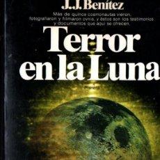 Libros de segunda mano: J. J. BENÍTEZ : TERROR EN LA LUNA (PLANETA, 1982) PRIMERA EDICIÓN. Lote 249113960