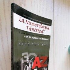 Libros de segunda mano: LA NUMEROLOGÍA TÁNTRICA. Y LOS NOMBRES PERSONALES CON ALFABETO HEBREO - KISHNA, DOMINGO - APAS- 2005. Lote 249165215
