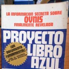 Libros de segunda mano: PROYECTO LIBRO AZUL - LA INFORMACION SECRETA SOBRE OVNIS FINALMENTE REVELADA. Lote 251027310