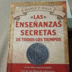 Livres d'occasion: LAS ENSEÑANZAS SECRETAS DE TODOS LOS TIEMPOS MANLY P. HALL MARTINEZ ROCA TAPA DURA PRIMERA ED. Lote 251284545