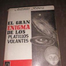 Libri di seconda mano: ANTONIO RIBERA - EL GRAN ENIGMA DE LOS PLATILLOS VOLANTES. Lote 251905980