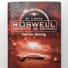 Libros de segunda mano: AL LIMITE - ROSWELL. SECRETO DE ESTADO - JAVIER SIERRA ED. EDAF - 2001 - OVNIS, UFOLOGIA. Lote 251958155