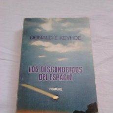 Libros de segunda mano: LOS DESCONOCIDOS DEL ESPACIO - DONALD E. KEYHOE - POMAIRE, RÚSTICA, 1977 / OVNIS, UFOLOGÍA. Lote 251897475