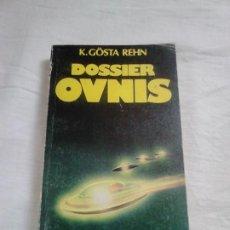 Libros de segunda mano: DOSSIER OVNIS - K. GÖSTA REHN - MARTÍNEZ ROCA, 1978 / UFOLOGÍA. Lote 251900745