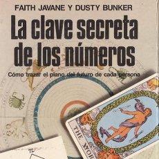 Livres d'occasion: LA CLAVE SECRETA DE LOS NÚMEROS / FAITH JAVANE Y DUSTY BUNKER * NUMEROLOGÍA * ASTROLOGÍA *. Lote 252351965