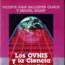 Libros de segunda mano: BALLESTER OLMOS Y GUASP : LOS OVNIS Y LA CIENCIA (PLAZA JANÉS, 1989) NUMEROSAS FOTOGRAFÍAS. Lote 252412065