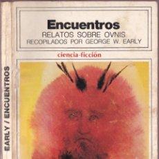 Libros de segunda mano: ENCUENTROS, RELATOS SOBRE OVNIS - GEORGE W. EARLY - FANTACIENCIA 1976 BUENOS AIRES. Lote 252647975