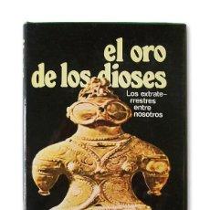 Libros de segunda mano: EL ORO DE LOS DIOSES - LOS EXTRATERRESTRES ENTRE NOSOTROS - ERICH VON DÄNIKEN - 1974. Lote 253094360