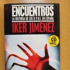 Livros em segunda mão: ENCUENTROS. LA HISTORIA DE LOS OVNI EN ESPAÑA / IKER JIMÉNEZ / EDAF. 2002 / CONTIENE CD. Lote 253140140
