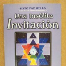 Livres d'occasion: UNA INSÓLITA INVITACIÓN / SIXTO PAZ WELLS / LONGSELLER. 2001. Lote 253141755