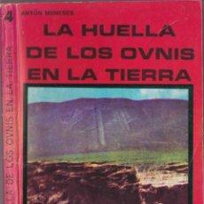Libros de segunda mano: LA HUELLA DE LOS OVNIS EN LA TIERRA - ANTÓN MENESES - ED POSADA LUMEN 1977 BUENOS AIRES. Lote 253147090