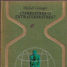 Libros de segunda mano: ¿TERRESTRES O EXTRATERRESTRES? - MICHEL GRANGER - COLECCIÓN OTROS MUNDOS PLAZA JANÉS 1975. Lote 253637290