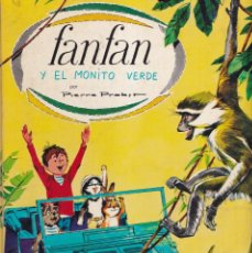Libros de segunda mano: FANFAN Y EL MONITO VERDE - PIERRE PROBST - ED. TIMUN MAS 1968. Lote 253638645