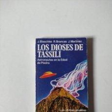 Libros de segunda mano: LOS DIOSES DE TASSILI, BLASCHKE BRANCAS MARTINEZ, MARTINEZ ROCA, 1978, 155 PAGINAS, TAPA BLANDA. Lote 253925450