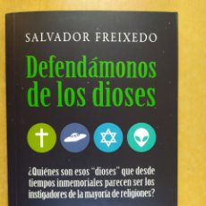 Libros de segunda mano: DEFENDÁMONOS DE LOS DIOSES / SALVADOR FREIXEDO / DIVERSA. 1ª ED. 2015. Lote 254120350