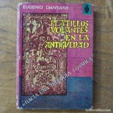 Libros de segunda mano: EUGENIO DANYANS - PLATILLOS VOLANTES DE LA ANTIGÜEDAD, ¿HACIA UNA TEOLOGÍA CÓSMICA? - 1967 - OVNI. Lote 254172410