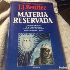 Libros de segunda mano: MATERIA RESERVADA J.J.BENITEZ. Lote 254279770