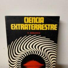 Libros de segunda mano: CIENCIA EXTRATERRESTRE, P.ROMANIUK. Lote 254321765