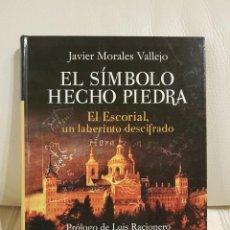 Libros de segunda mano: EL SÍMBOLO HECHO PIEDRA - JAVIER MORALES VALLEJO - MISTERIO - OCULTISMO - HISTORIA - MUY RARO. Lote 254442665