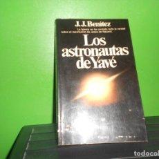 Libros de segunda mano: LOS ASTRONAUTAS DE YAVE - J. J. BENITEZ - ED. PLANETA - ILUSTRADO. DISPONGO DE MAS LIBROS. Lote 254486825