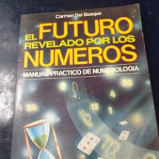 Libros de segunda mano: EL FUTURO REVELADO POR LOS NÚMEROS CARMEN DEL BOSQUE. Lote 254519635