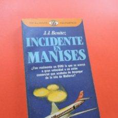 Libros de segunda mano: INCIDENTE EN MANISES. BENÍTEZ, J.J. PLAZA & JANES REALISMO FANTÁSTICO 1982. Lote 254527520