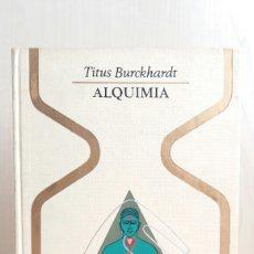 Libros de segunda mano: ALQUIMIA. TITUS BURCKHARDT. PLAZA Y JANÉS, OTROS MUNDOS, PRIMERA EDICIÓN, 1971.. Lote 254700640