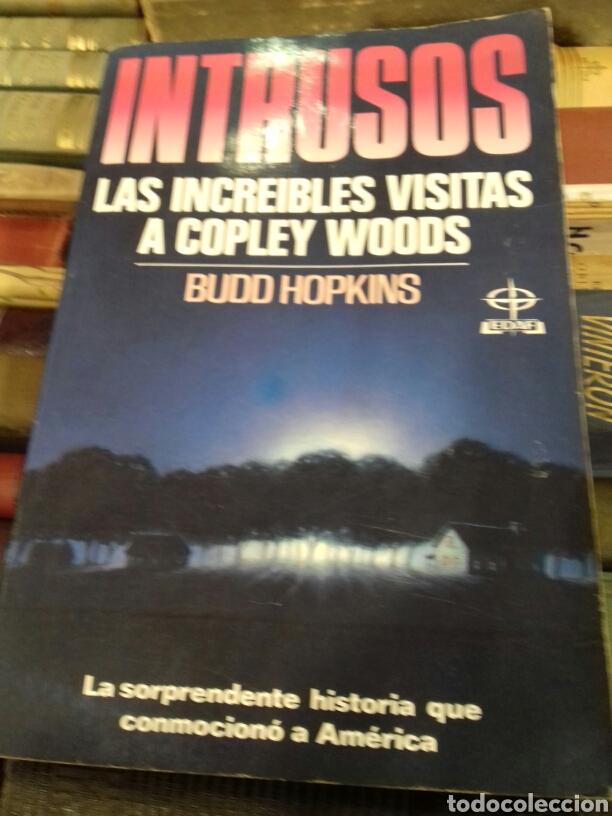 INTRUSOS. LAS INCREIBLES VISITAS A COPLEY WOODS. BUDD HOPKINS. EDAF 1988. (Libros de Segunda Mano - Parapsicología y Esoterismo - Ufología)