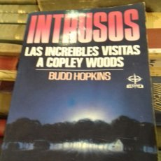 Libros de segunda mano: INTRUSOS. LAS INCREIBLES VISITAS A COPLEY WOODS. BUDD HOPKINS. EDAF 1988.. Lote 254726360