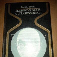 Libros de segunda mano: COLECCION OTROS MUNDOS --- EL MUNDO DE LO ULTRASENSORIAL ( HANS HERLIN ) AÑO 1968, 1°EDICION. Lote 254824895