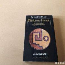 Libros de segunda mano: UFOLOGÍA - EL INFORME HYNEK - LA VERDAD SOBRE LOS PLATILLO VOLANTES - DR. J. ALLEN HYNEK. Lote 254947705