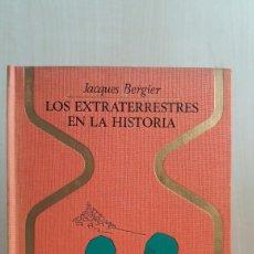 Libros de segunda mano: LOS EXTRATERRESTRES EN LA HISTORIA. JACQIES BERGIER. PLAZA Y JANÉS, OTROS MUNDOS, PRIMERA EDICIÓN,. Lote 255413215