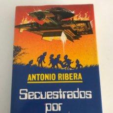 Libros de segunda mano: SECUESTRADOS POR EXTRATERRESTRES ANTONIO RIBERA 1982. Lote 255489785