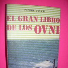 Libros de segunda mano: EL GRAN LIBRO DE LOS OVNI - PIERRE DELVAL - CIRCULO DE LECTORES. Lote 255537935