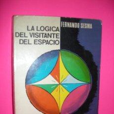 Libros de segunda mano: LA LÓGICA DEL VISITANTE DEL ESPACIO - FERNANDO SESMA - ED. TESORO 1969 1º EDICION. Lote 255538235