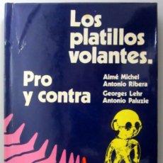 Libros de segunda mano: LOS PLATILLOS VOLANTES. PRO Y CONTRA. VARIOS AUTORES. ED. MARTÍNEZ ROCA 1971. TAPA DURA. 184 PÁGINAS. Lote 146560834