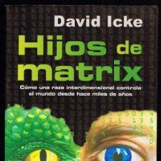 Libros de segunda mano: HIJOS DE MATRIX DAVID ICKE. Lote 256055675