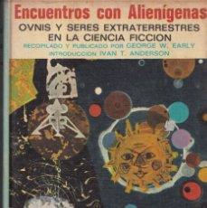 Libros de segunda mano: ENCUENTROS CON ALIENIGENAS, OVNIS Y EXTRATERRESTRES EN LA CIENCIA FICCIÓN - GEORGE W. EARLY - 1969. Lote 257438990
