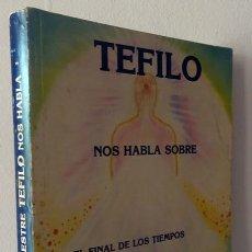 Libros de segunda mano: TEFILO NOS HABLA SOBRE: EL FINAL DE LOS TIEMPOS Y LOS EXTRATERRESTRES. Lote 258206990