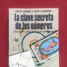 Libros de segunda mano: LA CLAVE SECRETA DE LOS NUMEROS - FAITH JAVANE Y DUSTY BUNKER. Lote 260801820