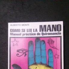 Libros de segunda mano: CÓMO SE LEE LA MANO-MANUAL PRÁCTICO DE QUIROMANCIA-ALBERTO MONTI-EDITORIAL DE VECCHI. Lote 261214660