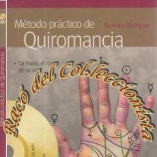 Libros de segunda mano: METODO PRACTICO DE QUIROMANCIA, FRANCISCO RODRIGUEZ, HISPANO EUROPEA, 2011, INCLUYE CD. Lote 261538990
