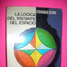 Libri di seconda mano: LA LÓGICA DEL VISITANTE DEL ESPACIO - FERNANDO SESMA -TESORO 1969 - 1º EDICION. Lote 261596310