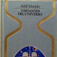 Libros de segunda mano: ADOLF SCHNEIDER - VISITANTES DEL UNIVERSO. PLAZA & JANÉS, 1977.. Lote 261697865
