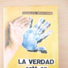 Libros de segunda mano: LA VERDAD ESTA EN LAS MANOS - RODOLFO BENAVIDES. Lote 262391685
