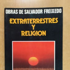 Libros de segunda mano: EXTRATERRESTRES Y RELIGIÓN / OBRAS DE SALVADOR FREIXEDO / DAIMON. 1980. Lote 262468760