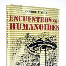 Libros de segunda mano: ENCUENTROS CON HUMANOIDES - ANTONIO RIBERA (PRECINTADO). Lote 263054475