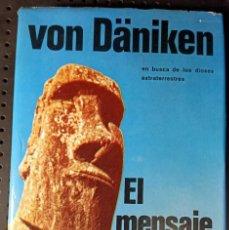 Libros de segunda mano: LIBRO EL MENSAJE DE LOS DIOSES, VON DÄNIKEN, 1976. Lote 263100115