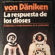Libros de segunda mano: LIBRO LA RESPUESTA DE LOS DIOSES, ERICH VON DÄNIKEN, 1978. Lote 263102125